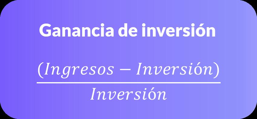 Fórmula del retorno de inversión (ganancia)