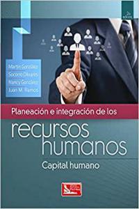 Planeación e integración de los recursos humanos: Capital humano
