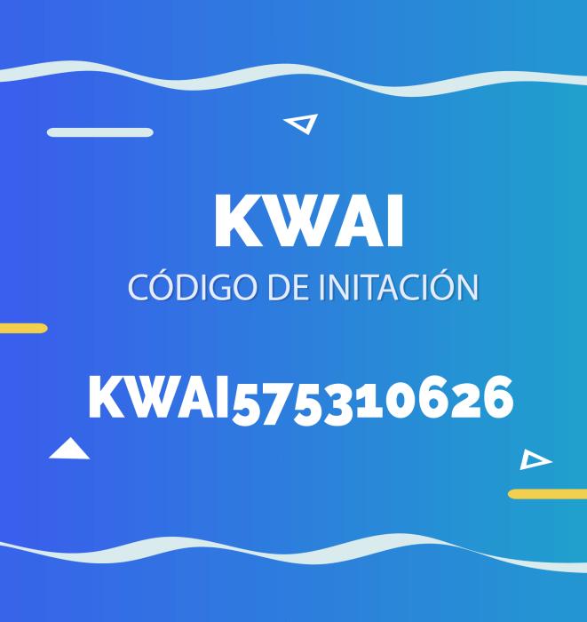 Código de invitación de la aplicación kwai en México